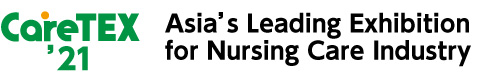 Asia's Leading Exhibition for Nursing Care Industry「CareTEX'21」